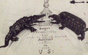 "In the 19th Century, Americans feared foreign ""reptiles"" like the Mormons and Catholics would infiltrate national politics."